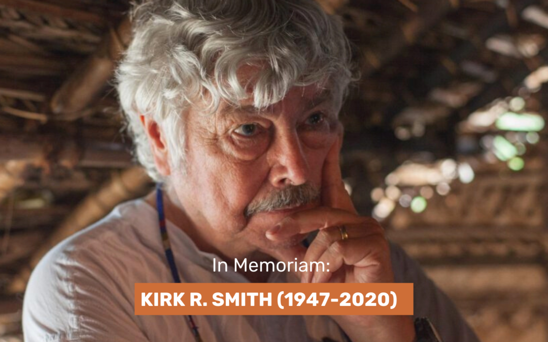 In memoriam: Kirk R. Smith (1947-2020)